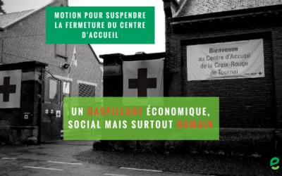 Motion pour suspendre la fermeture du centre d'accueil de Tournai
